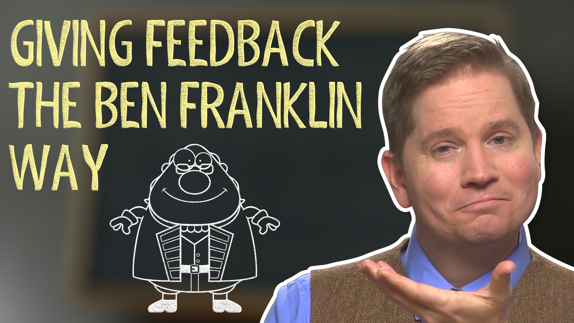 What Ben Franklin can teach us about giving feedback