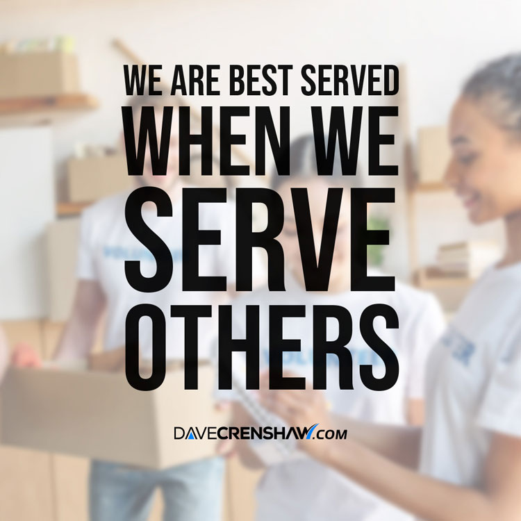 We are best served when we serve others